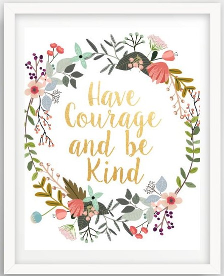 Have Courage and Be Kind nursery printable
